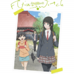 Flying Witch : Don't you want to watch a relaxing witch?