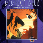 PERFECT BLUE : Most bloodcurdling anime movie ever? (゚Д゚;))